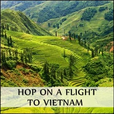 Hop on a flight to Vietnam
